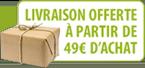 Livraison offerte à partir de 49€ d'achat